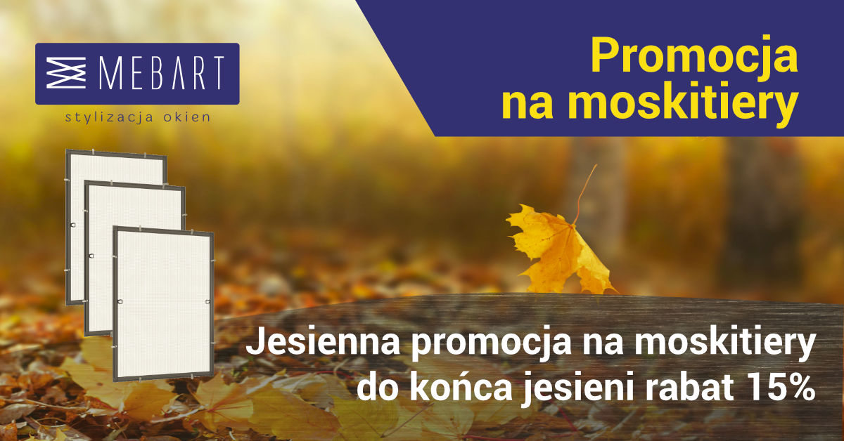 Jesienna promocja na moskitiery MEBART